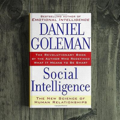 Daniel Goleman – Emotional Intelligence, Social Intelligence