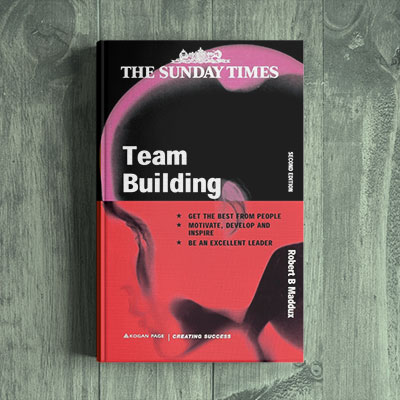 Robert Maddux – Team Building – An Exercise in Leadership